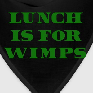 Lunch Is For Wimps - Wall Street Quote T-Shirts - Bandana