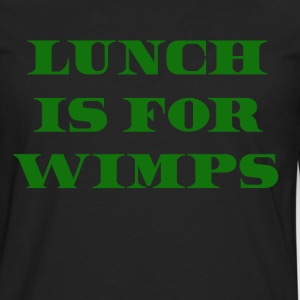 Lunch Is For Wimps - Wall Street Quote T-Shirts - Men's Premium Long Sleeve T-Shirt