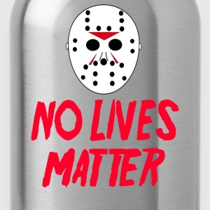 No Lives Matter - Friday The 13th T-Shirts - Water Bottle