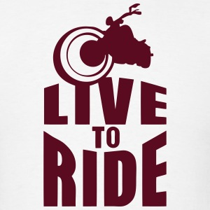 live to ride motorcycle biker 0 Hoodies - Men's T-Shirt