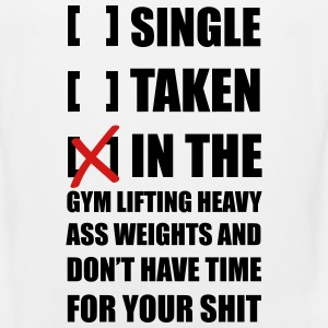 Single? I'm in the Gym lifting heavy weights ... - Men's Premium Tank