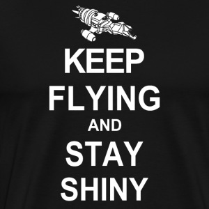 Keep Flying and Stay Shiny  - Men's Premium T-Shirt