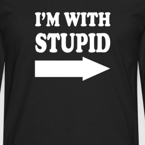 Im With Stupid  - Men's Premium Long Sleeve T-Shirt