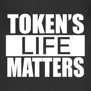 Token's Life Matters - Adjustable Apron
