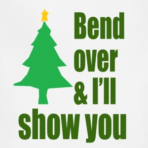 Bend Over And I'll Show You - Christmas Vacation T-Shirts - Adjustable Apron