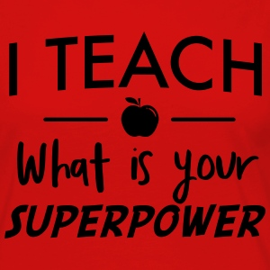 I teach what is your superpower T-Shirts - Women's Premium Long Sleeve T-Shirt