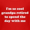 I'm so cool grandpa retired to spend the day w/me Kids' Shirts - Kids' Premium T-Shirt