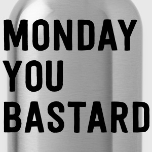 Monday you bastard T-Shirts - Water Bottle