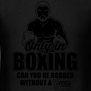 only in boxing can you be robbed Sportswear - Men's T-Shirt