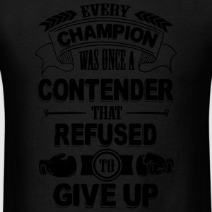 Boxing: Every champion refused to give up Sportswear - Men's T-Shirt