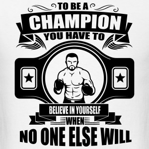 Boxing: champion - believe in yourself Sportswear - Men's T-Shirt