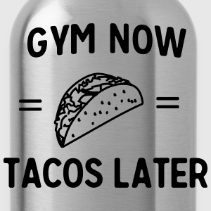 Gym now tacos later T-Shirts - Water Bottle