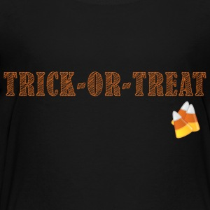 Trick or Treat! - Toddler Premium T-Shirt