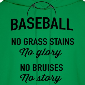 Baseball. No grass stains no glory T-Shirts - Men's Hoodie