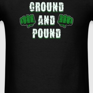 GROUND AND POUND - Men's T-Shirt