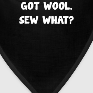 Got Wool Sew What - Bandana