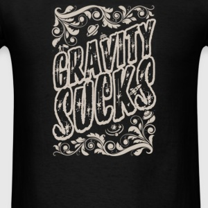 GRAVITY SUCKS - Men's T-Shirt