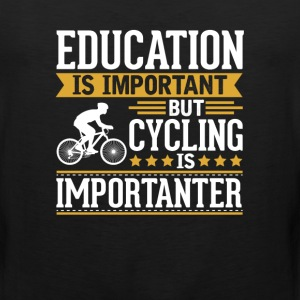 Cycling Is Importanter Funny T-Shirt T-Shirts - Men's Premium Tank