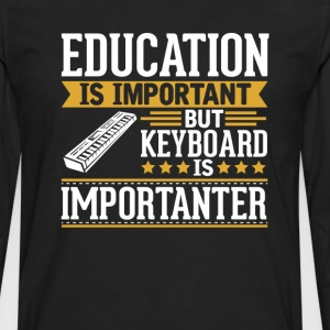 Keyboard Is Importanter Funny T-Shirt T-Shirts - Men's Premium Long Sleeve T-Shirt