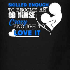 Skilled Enough To Become OB Nurse - Men's T-Shirt