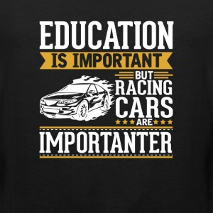 Racing Cars Is Importanter Funny T-Shirt T-Shirts - Men's Premium Tank