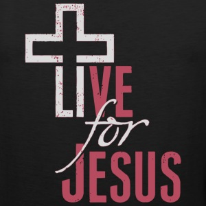 Live For Jesus - Men's Premium Tank