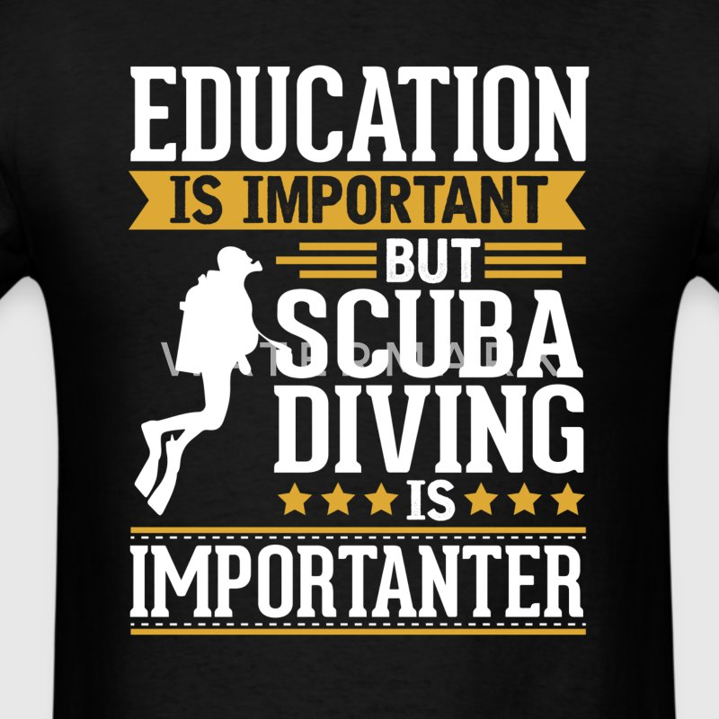 Scuba Diving Is Importanter Funny T-Shirt T-Shirts - Men's T-Shirt