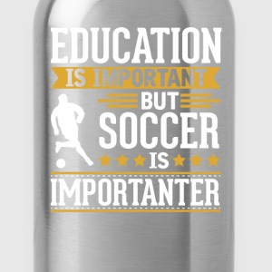 Soccer Is Importanter Funny T-Shirt) T-Shirts - Water Bottle