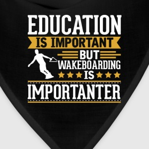Wakeboarding Is Importanter Funny T-Shirt T-Shirts - Bandana