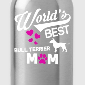 Bull Terrier Dog Mom T-Shirt T-Shirts - Water Bottle