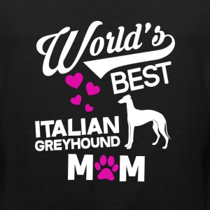 Italian greyhound Dog Mom T-Shirt T-Shirts - Men's Premium Tank