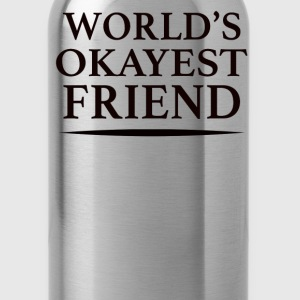 World's Okayest Friend - Water Bottle