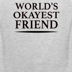 World's Okayest Friend - Men's Premium Tank