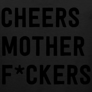 Cheers Mother Effers T-Shirts - Men's Premium Tank