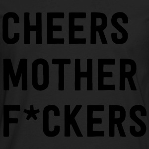 Cheers Mother Effers T-Shirts - Men's Premium Long Sleeve T-Shirt
