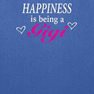 Happiness is being a Gigi - Tote Bag