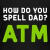 How do you spell dad? ATM Kids' Shirts - Kids' Premium T-Shirt