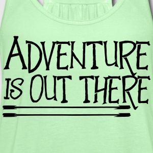 Adventure is out there T-Shirts - Women's Flowy Tank Top by Bella