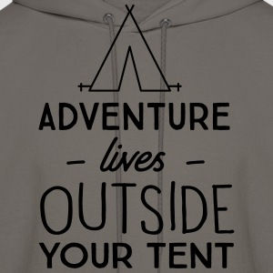 Adventure lives outside your tent T-Shirts - Men's Hoodie