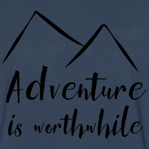 Adventure is worthwhile T-Shirts - Men's Premium Long Sleeve T-Shirt