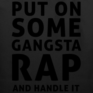 Put on some gangsta rap and handle it T-Shirts - Eco-Friendly Cotton Tote