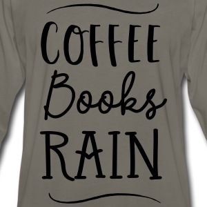 Coffee, Books, Rain T-Shirts - Men's Premium Long Sleeve T-Shirt