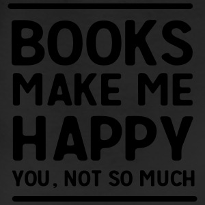 Books make me happy. You, not so much T-Shirts - Leggings