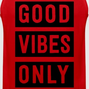 Good Vibes Only T-Shirts - Men's Premium Tank