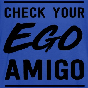 Check your ego amigo T-Shirts - Women's Flowy Tank Top by Bella