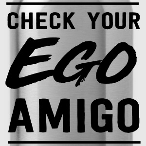 Check your ego amigo T-Shirts - Water Bottle