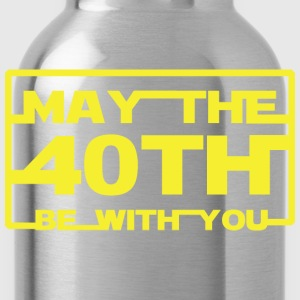 May the 40th be with you T-Shirts - Water Bottle
