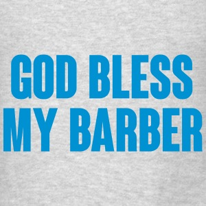 God bless my barber Hoodies - Men's T-Shirt