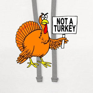 funny_thanksgiving_turkey__not_a_turkey_ - Contrast Hoodie