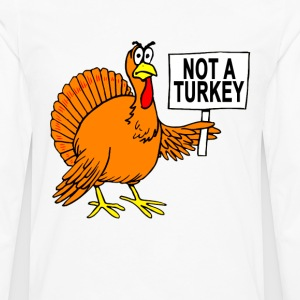 funny_thanksgiving_turkey__not_a_turkey_ - Men's Premium Long Sleeve T-Shirt